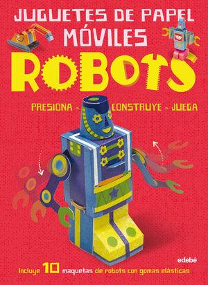 JUGUETES DE PAPEL MÓVILES: ROBOTS