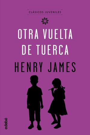 CLÁSICOS JUVENILES: OTRA VUELTA DE TUERCA