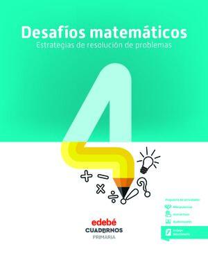 DESAFÍOS MATEMÁTICOS. ESTRATEGIAS DE RESOLUCIÓN DE PROBLEMAS 4