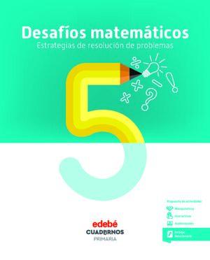 DESAFÍOS MATEMÁTICOS. ESTRATEGIAS DE RESOLUCIÓN DE PROBLEMAS 5