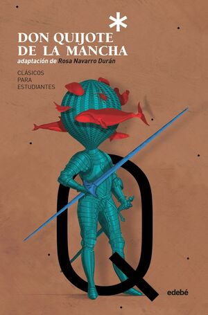 CLÁSICOS PARA ESTUDIANTES: DON QUIJOTE DE LA MANCHA (ADAPTACIÓN DE ROSA NAVARRO)