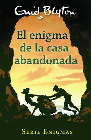 SERIE ENIGMAS, 1. EL ENIGMA DE LA CASA ABANDONADA