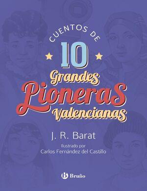 CUENTOS DE 10 GRANDES PIONERAS VALENCIANAS