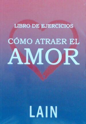CÓMO ATRAER EL AMOR LIBRO DE EJERCICIOS