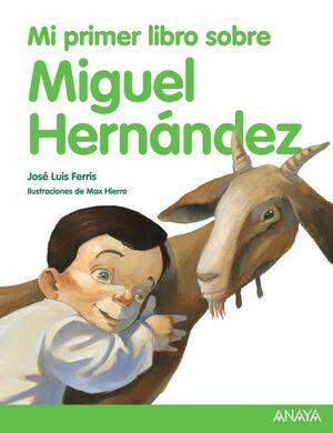 MI PRIMER LIBRO SOBRE MIGUEL HERNÁNDEZ