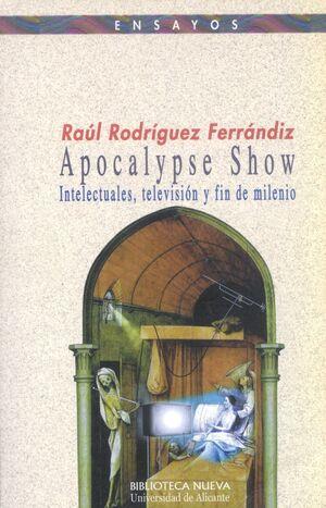 APOCALYPSE SHOW. INTELECTUALES Y FIN DE MILENIO