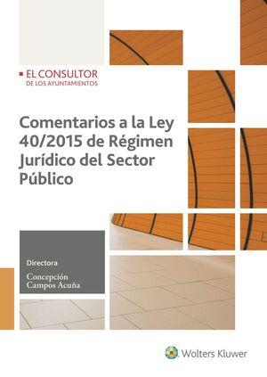 COMENTARIOS A LA LEY 40/2015 DE RÉGIMEN JURÍDICO DEL SECTOR PÚBLICO