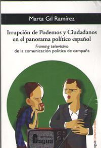 IRRUPCIÓN DE PODEMOS Y CIUDADANOS EN EL PANORAMA POLÍTICO ESPAÑOL.