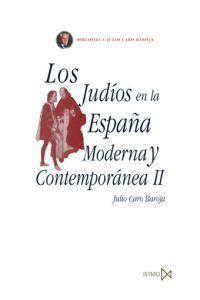 LOS JUDÍOS EN LA ESPAÑA MODERNA Y CONTEMPORÁNEA II