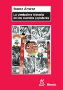 LA VERDADERA HISTORIA DE LOS CUENTOS POPULARES