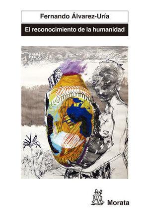 EL RECONOCIMIENTO DE LA HUMANIDAD : ESPAÑA, PORTUGAL Y AMÉRICA LATINA EN LA GÉNESIS DE LA MODERNIDAD