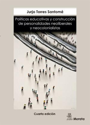 POLÍTICAS EDUCATIVAS Y CONSTRUCCIÓN DE PERSONALIDADES NEOLIBERALES Y NEOCOLONIAL