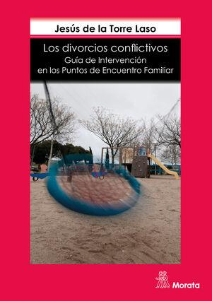 LOS DIVORCIOS CONFLICTIVOS. GUÍA DE INTERVENCIÓN EN LOS PUNTOS DE ENCUENTRO FAMI