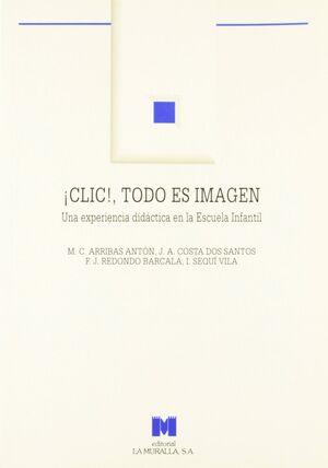 ¡CLIC!, TODO ES IMAGEN: UNA EXPERIENCIA DIDÁCTICA EN LA ESCUELA INFANTIL