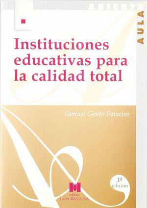 INSTITUCIONES EDUCATIVAS PARA LA CALIDAD TOTAL: (CONFIGURACIÓN DE UN MODELO ORGA