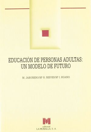 EDUCACIÓN DE PERSONAS ADULTAS: UN MODELO DE FUTURO