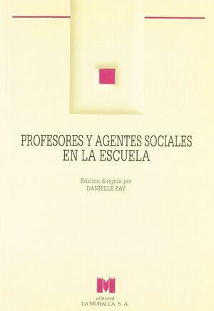 PROFESORES Y AGENTES SOCIALES EN LA ESCUELA
