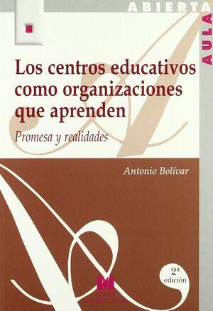 LOS CENTROS EDUCATIVOS COMO ORGANIZACIONES QUE APRENDEN: PROMESA Y REALIDADES