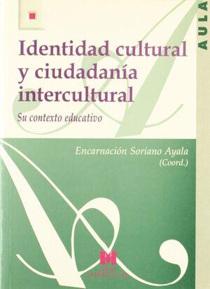 IDENTIDAD CULTURAL Y CIUDADANÍA INTERCULTURAL: SU CONTEXTO EDUCATIVO