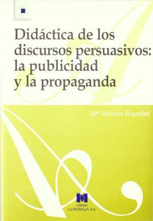 DIDÁCTICA DE LOS DISCURSOS PERSUASIVOS. LA PUBLICIDAD Y LA PROPAGANDA