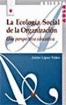 LA ECOLOGÍA SOCIAL DE LA ORGANIZACIÓN