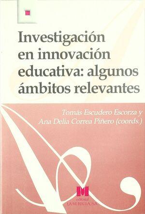 INVESTIGACIÓN EN INNOVACIÓN EDUCATIVA: ALGUNOS ÁMBITOS RELEVANTES