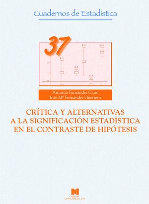 CRÍTICA Y ALTERNATIVAS A LA SIGNIFICACIÓN ESTADÍSTICA EN EL CONTRASTE DE HIPÓTES