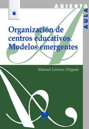 ORGANIZACIÓN DE CENTROS EDUCATIVOS. MODELOS EMERGENTES