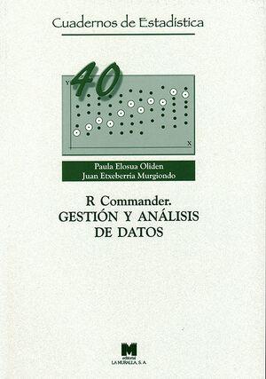 R-COMMANDER. GESTIÓN Y ANÁLISIS DE DATOS. CUADERNOS DE ESTADÍSTICA 40