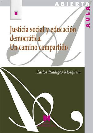 JUSTICIA SOCIAL Y EDUCACIÓN DEMOCRÁTICA. UN CAMINO COMPARTIDO