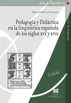 PEDAGOGÍA Y DIDÁCTICA EN LA LINGÜÍSTICA ESPAÑOLA DE LOS SIGLOS XVI Y XVII