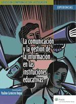 LA COMUNICACIÓN Y LA GESTIÓN DE LA INFORMACIÓN EN LAS INSTITUCIONES EDUCATIVAS