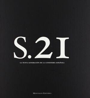 SIGLO 21, LA NUEVA GENERACIÓN DE LA CONFITERÍA ESPAÑOLA