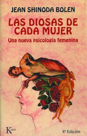 LAS DIOSAS DE CADA MUJER : UNA NUEVA PSICOLOGÍA FEMENINA