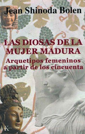 LAS DIOSAS DE LA MUJER MADURA:ARQUETIPOS FEMENINOS A PARTIR DE LOS CINCUENTA