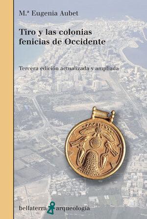TIRO Y LAS COLONIAS FENICIAS DE OCCIDENTE