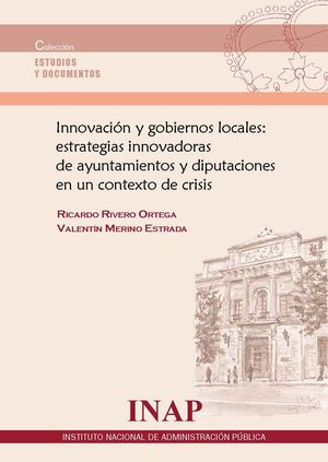 INNOVACIÓN Y GOBIERNOS LOCALES: ESTRATEGIAS INNOVADORAS DE AYUNTAMIENTOS Y DIPUT