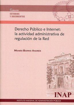 DERECHO PÚBLICO E INTERNET: LA ACTIVIDAD ADMINISTRATIVA DE