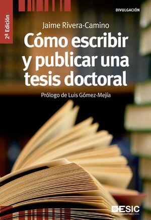 CÓMO ESCRIBIR Y PUBLICAR  UNA TESIS DOCTORAL
