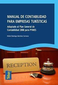 MANUAL DE CONTABILIDAD PARA EMPRESAS TURÍSTICAS : ADAPTADO AL PLAN GENERAL DE CONTABILIDAD 2008 PARA