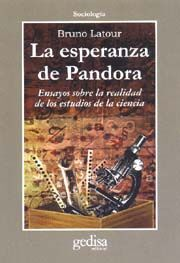 LA ESPERANZA DE PANDORA : ENSAYOS SOBRE LA REALIDAD DE LOS ESTUDIOS DE LA CIENCIA