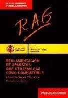 RAG : REGLAMENTACIÓN DE APARATOS QUE UTILIZAN GAS COMO COMBUSTIBLE E INSTRUCCION