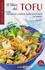 EL LIBRO DEL TOFU: CON SABROSAS Y NUTRITIVAS RECETAS PARA LA SALUD Y EL PALADAR