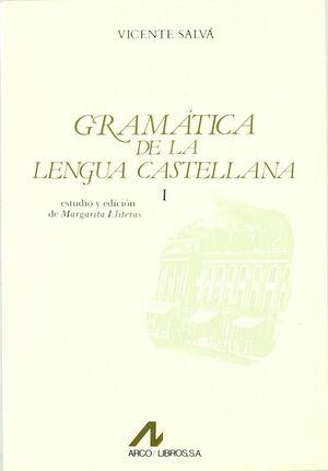GRAMÁTICA DE LA LENGUA CASTELLANA : SEGÚN AHORA SE HABLA (2 VOLÚMENES)