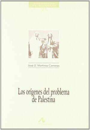 LOS ORÍGENES DEL PROBLEMA DE PALESTINA
