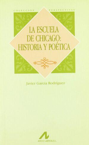 LA ESCUELA DE CHICAGO: HISTORIA Y POÉTICA