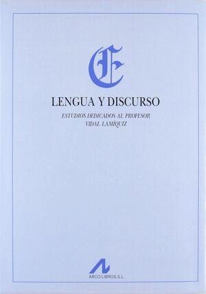 LENGUA Y DISCURSO: ESTUDIOS DEDICADOS AL PROFESOR VIDAL LAMIQUIZ