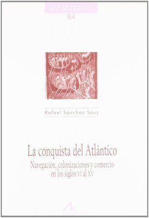 LA CONQUISTA DEL ATLÁNTICO, NAVEGACIÓN, COLONIZACIONES Y COMERCIO EN LOS SIGLOS