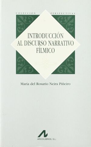 INTRODUCCIÓN AL DISCURSO NARRATIVO FÍLMICO