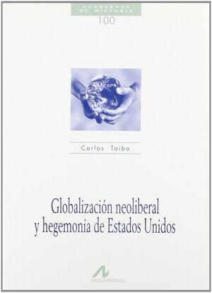 GLOBALIZACIÓN NEOLIBERAL Y HEGEMONÍA DE ESTADOS UNIDOS